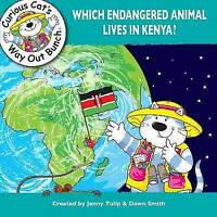 Which Endangered Animal Lives in Kenya (Curious Cat's Way Out Bunch),Dawn Smith,