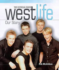 """VERY GOOD"" Westlife: Our Story, Keating  (Foreword),Ronan, McGibbon, Rob, Book"