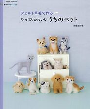 Needle Felt Cute Pets Dogs, Cats, Rabbits, Hedgehog - Japanese Craft Book