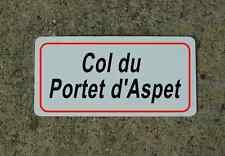 Col du Portet d'Aspet ROAD SIGN METAL TOUR DE FRANCE Bike Race ROUTE