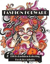 Fashion Forward: 1960s Fashion Coloring Book for Adults by LightBurst...