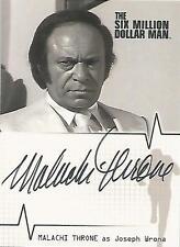 "Six Million Dollar Man - A6 Malachi Throne ""Joseph Wrona"" Autograph Card"