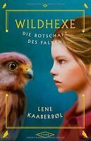 Wildhexe - Die Botschaft des Falken von Lene Kaaberbøl | Buch | Zustand sehr gut