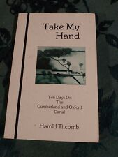 1984 Take My Hand Ten Days on Cumberland & Oxford Canal Maine Book Titcomb ME