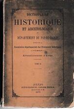 PAS DE CALAIS - DICTIONNAIRE HISTORIQUE ET ARCHEOLOGIQUE - LIVRE ANCIEN RARE