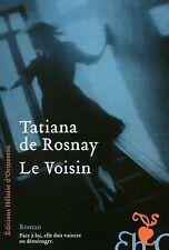 Le voisin.Tatiana de ROSNAY .Editions Heloise d'Ormesson  R004