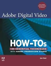 Adobe Digital Video How-Tos: 100 Essential Techniques with Adobe Production