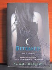 Betrayed by P C & Kristin Cast - 2007 Paperback - A House of Night Novel