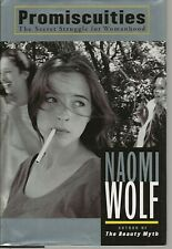 Promiscuities : The Secret Struggle for Womanhood by Naomi Wolf Signed!