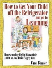 How to Get Your Child off the Refrigerator and on to Learning : Homeschooling...