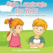 Sign Language For Kids: Children's Reading & Writing Education Books