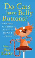 Very Good, Do Cats Have Belly Buttons?: And Answers to 244 Other Questions on th