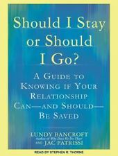Should I Stay or Should I Go? : A Guide to Knowing If Your Relationship...