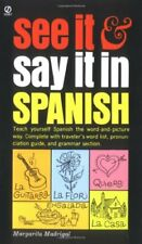See It and Say It in Spanish: A Beginners Guide to Learning Spanish the Word-an