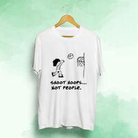 Shoot Hoops Not People Men's T-Shirt S to 2XL