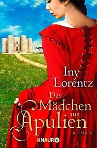 Iny Lorentz Das Mädchen aus Apulien (2017 Taschenbuch)