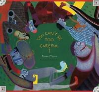 You Can't be Too Careful! by Daniel Hahn, Roger Mello, NEW Book, FREE & Fast Del