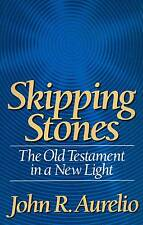 SKIPPING STONES THE OLD TESTAMENT IN A NEW LIGHT JOHN AURELIO