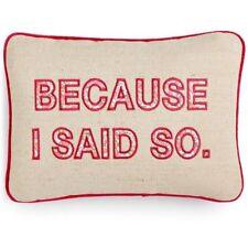 "Celebrate Shop ""Because I Said So"" Decorative Pillow"