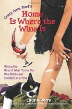 Home Is Where the Wine Is: Making the Most of What
