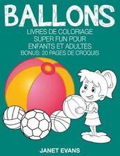Ballons : Livres de Coloriage Super Fun Pour Enfants et Adultes (Bonus: 20...