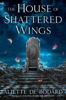 The House of Shattered Wings by Aliette de Bodard (2015, Hardcover)