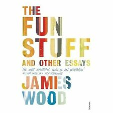 The Fun Stuff and Other Essays,Wood, James,New Book mon0000058497