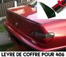 SPOILER BECQUET LEVRE LAME AILERON COFFRE pour PEUGEOT 406 BERLINE 95-04 TDI HDI