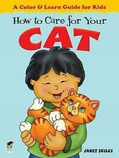 Dover Children's Activity Bks.: How to Care for Your Cat : A Color and Learn...