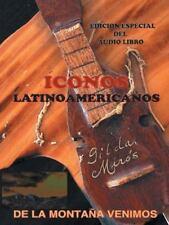 De la Montaña Venimos : Iconos de Latinoamerica by Gilda Miros (2014, Paperback)