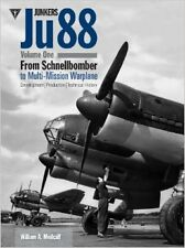 Junkers Ju 88, Vol. 1: Schnellbomber: Development, Production and Technical Hist