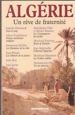 ALGERIE un rêve de fraternité OMNIBUS livre ROBLES FERAOUN AMROUCHE