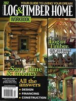 Log And Timber Home Workbook Magazine Design Financing Construction Guide 2012