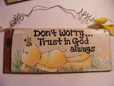 """DON'T WORRY...TRUST IN GOD ALWAYS""  ~3X7"" HANDPAINTED SIGN"