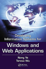 NEW Developing Windows-Based and Web-Enabled Information Systems by Nong Ye