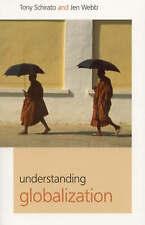 Understanding Globalization by Schirato, Tony, Webb, Jenn