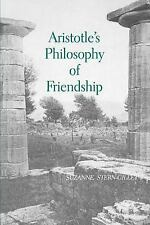 SUNY Series in Ancient Greek Philosophy: Aristotle's Philosophy of Friendship...