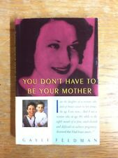 You Don't Have to Be Your Mother: One Family's Story of Breast Cancer HC DJ