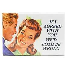 Both Be Wrong Fridge Magnet Funny Decor Retro Novelty Kitsch Gift Humour