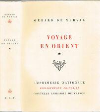 VOYAGE en ORIENT Gérard De NERVAL par Monique CORNAND Édit. N.L.F N°8/50  Tome 1