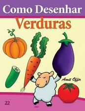 Como Desenhar : Verduras by Amit Offir (2013, Paperback)