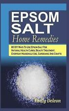 Epsom Salt Home Remedies : 80 DIY Ways to Use Epsom Salt for Natural Health...