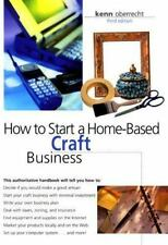 Home-Based Business: How to Start a Home-Based Craft Business by Kenn Oberrecht