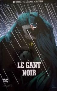 DC COMICS - LA LEGENDE DE BATMAN > TOME 11, LE GANT NOIR / EAGLEMOSS, NEUF