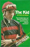 The Kid: The Inside Story of Steve Cauthen's Sp... by Axthelm, Peter M. Hardback