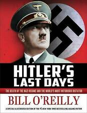 O'Reilly Hitler's Last Days: Death of the Nazi Regime and the Notorious Dictator