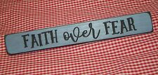 FAITH OVER FEAR~Engraved Inspirational Country Sign Block Distressed