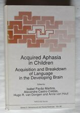 Acquired Aphasia in Children  - 1991 – Acquisition and Breakdown of Language in
