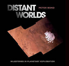 Distant Worlds: Milestones in Planetary Exploration, Peter Bond, Excellent Book