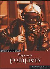 LIVRE SAPEURS POMPIERS L AVENTURE HEROIQUE HISTOIRE METIER LES GRANDS FEUX
